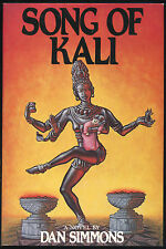 Fiction: SONG OF KALI by Dan Simmons. 1985. 1st Edition, 1st printing