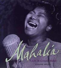 Mahalia: A Life in Gospel Music, Orgill, Roxane, Acceptable Book