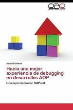 Hacia una Mejor Experiencia de Debugging en Desarrollos Aop by Eidelman...