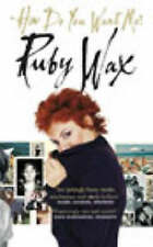 WAX,RUBY-HOW DO YOU WANT ME?  BOOK NEW