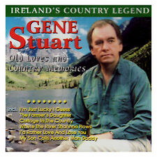 GENE STUART - OLD LOVES AND COUNTRY MEMORIES NEW CD IRELANDS COUNTRY LEGEND