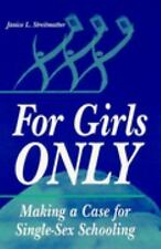 For Girls Only: Making a Case for Single-Sex Schooling by Janice Strei-ExLibrary