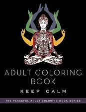 Adult Coloring Book: Keep Calm (The Peaceful Adult Coloring Book Series), Adult