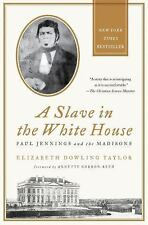 A Slave in the White House : Paul Jennings and the Madisons by Elizabeth...