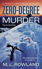 A Search and Rescue Mystery: Zero-Degree Murder 1 by M. L. Rowland (2014,...