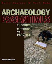 Archaeology Essentials: Theories, Methods and Practice, Abridged-ExLibrary