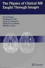 The Physics of Clinical MR Taught Through Images by Val Runge (2004, Paperback)