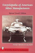 Encyclopedia of American Silver Manufacturers by Dorothy T. Rainwater and...