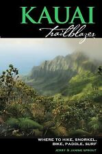Kauai Trailblazer: Where to Hike, Snorkel, Bike, Paddle, Surf (, Jerry Sprout, A