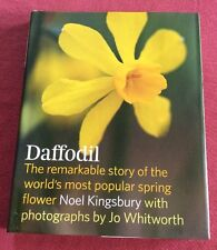 Daffodil: The Remarkable Story of the World's Most Popular Spring Flower by Noel