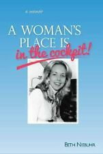 A Woman's Place Is in the Cockpit : A Memoir by Beth Niebuhr (2014, Paperback)