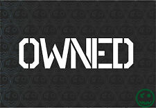 OWNED STICKER DECAL 120mm Wide Vinyl Laptop PC MacBook Sticker CAR GAMING.