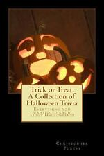 Trick or Treat: a Collection of Halloween Trivia : Everything You Wanted to...