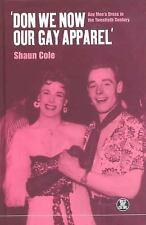 Dress, Body, Culture: 'Don We Now Our Gay Apparel' : Gay Men's Dress in the...