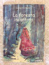 LA FORESTA INCANTATA -  FIABA RAGAZZI DI A. CHIARI BRANCHI - ABAX EDITRICE 2002