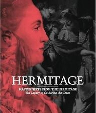 Masterpieces from the Hermitage: The Legacy of Catherine the Grea ' Dedinkin, Mi