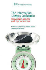 The Information Literacy Cookbook: Ingredients, Recipes and Tips for Success (C