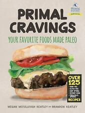 Primal Cravings: Your favorite foods made Paleo, Keatley, Brandon and Megan, Exc