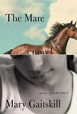 The Mare: A Novel by Mary Gaitskill NEW / Free Shipping (Hardcover)