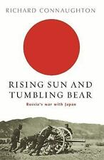 RISING SUN AND TUMBLING BEAR: Russia's War With Japan by Richard Connaughton VGC