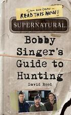 Supernatural : Bobby Singer's Guide to Hunting by David Reed (2011, Paperback)