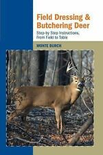 Field Dressing and Butchering Deer: Step-by-Step Instructions, from Field to Tab
