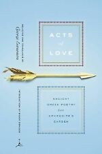 Acts of Love: Ancient Greek Poetry from Aphrodite's Garden (Modern Lib-ExLibrary
