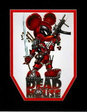 DEAD MOUSE PRINT PROFESSIONALLY MATTED Jamie Tyndall Deadpool Mickey