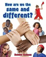 How Are We the Same and Different? (Our Multicultural World) Kalman, Bobbie Lib