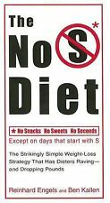 The No S Diet : The Strikingly Simple Weight-Loss Strategy That Has Dieters...