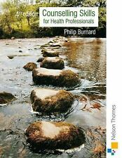 Counselling Skills for Health Professionals by Philip Burnard (2005,...