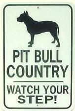 PIT BULL COUNTRY Watch Your Step!  Aluminum 12X18 Dog Sign won't rust or fade