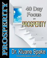 40 Day Focus on Prosperity : Your 40 Day Action Plan to Develop a Prosperous...