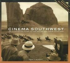 Cinema Southwest: An illustrated Guide to the Movies and their Locations by Mur