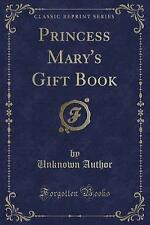 Princess Mary's Gift Book (Classic Reprint) by Unknown Author (Paperback /...