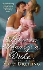 HOW TO MARRY A DUKE by Vicky Dreiling ~ Combined Ship, NEW!, HISTORICAL ROMANCE