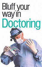 Very Good, The Bluffer's Guide to Doctoring (Bluffers Guides), Keating, Patrick,