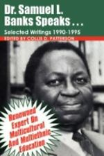 Dr. Samuel Banks Speaks: Selected Writings: 1990-1995