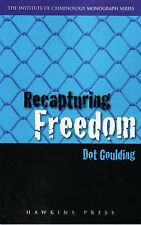 Recapturing Freedom: Issues Relating to the Release of Long-term Prisoners into