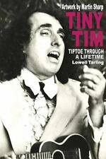 Tiny Tim : Tip Toe Through a Lifetime by Lowell Tarling (2013, Paperback)