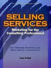 Selling Services: Marketing for the Consulting Professional (Psi Successful Busi