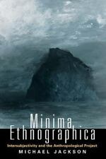 Minima Ethnographica: Intersubjectivity and the Anthropological Project