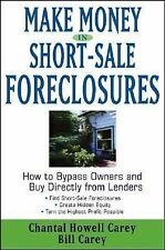 Make Money in Short-Sale Foreclosures: How to Bypass Owners and Buy Directly fr