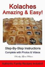 Kolaches - Amazing and Easy! by Dorothy Palmer (2013, Paperback)