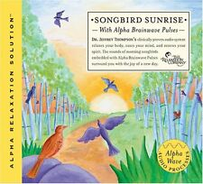 SONGBIRD SUNRISE with Alpha Brainwave Pulses CD - Dr Jeffrey Thompson ... NEW