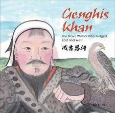 GENGHIS KHAN The Brave Warrior Who Bridged East and West 2015 NEW HARDCOVER