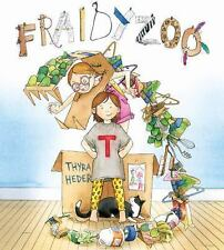 Fraidyzoo by Thyra Heder (2013, Picture Book)