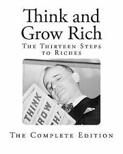 Think and Grow Rich : The Thirteen Steps to Riches by Napoleon Hill (2014,...