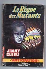 Fleuve Noir Anticipation 91. Le régne des Mutants. JIMMY GUIEU.  1957. Bel état