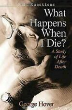 What Happens When I Die?: A Study of Life and Death (FaithQuestions)